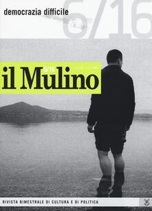 Il Mulino. Vol. 6: Democrazia difficile..pdf