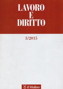 Lavoro e diritto (2015). Vol. 3 - copertina