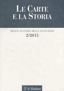 Steamcon.it Le carte e la storia. Rivista di storia delle istituzioni (2015). Vol. 2 Image