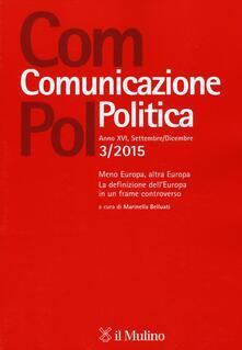 Atomicabionda-ilfilm.it Com.pol. Comunicazione politica (2015). Vol. 3: Meno Europa, altra Europa. La definizione dell'Europa in un frame controverso. Image