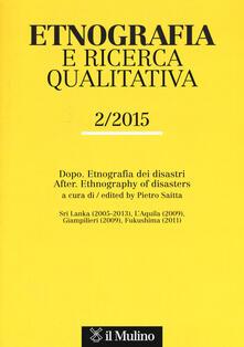 Etnografia e ricerca qualitativa (2015). Ediz. italiana e inglese. Vol. 2: Dopo. Etnografia dei disastri. - copertina