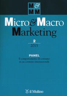 Micro & macro marketing (2015). Vol. 2: Panel. Il comportamento di consumo in un contesto internazionale. - copertina