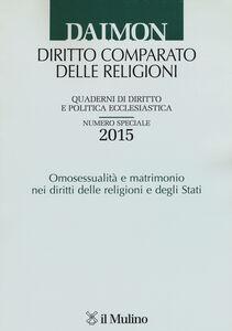Libro Quaderni di diritto e politica ecclesiastica (2015). Numero speciale: Omosessualità e matrimonio nei diritti delle religioni e degli Stati