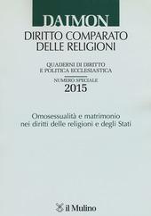 Quaderni di diritto e politica ecclesiastica (2015). Numero speciale: Omosessualità e matrimonio nei diritti delle religioni e degli Stati