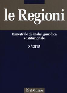 Radiospeed.it Le regioni. Bimestrale di analisi giuridica e istituzionale (2015). Vol. 3 Image
