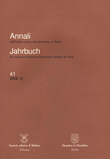 Annali dell'Istituto storico italo-germanico in Trento (2015). Ediz. tedesca. Vol. 41\2 - copertina