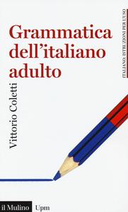 Libro Grammatica dell'italiano adulto Vittorio Coletti