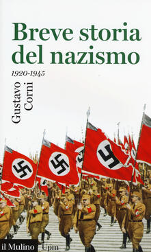 Breve storia del nazismo (1920-1945) - Gustavo Corni - copertina