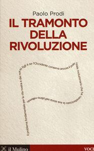 Libro Il tramonto della rivoluzione Paolo Prodi