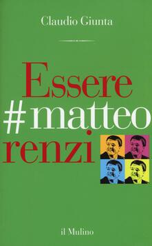 Essere #matteorenzi - Claudio Giunta - copertina