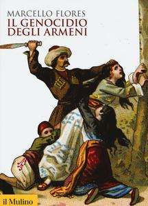 Libro Il genocidio degli armeni Marcello Flores