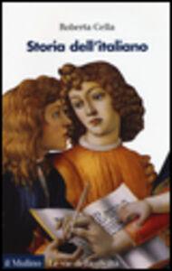 Libro Storia dell'italiano Roberta Cella