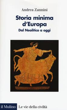 Grandtoureventi.it Storia minima d'Europa. Dal Neolitico a oggi Image