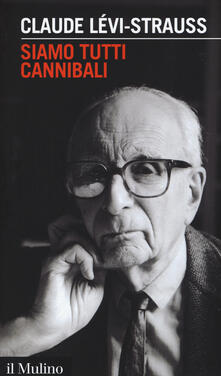 Siamo tutti cannibali - Claude Lévi-Strauss - copertina