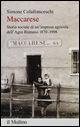 Maccarese. Storia sociale di un'impresa agricola dell'Agro romano 1870-1998