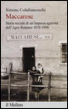 Fondazionesergioperlamusica.it Maccarese. Storia sociale di un'impresa agricola dell'Agro romano 1870-1998 Image