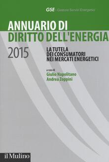 Tegliowinterrun.it Annuario di diritto dell'energia 2015. La tutela dei consumatori nei mercati energetici Image
