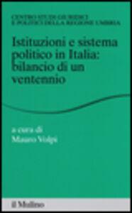 Libro Istituzioni e sistema politico in Italia: bilancio di un ventennio