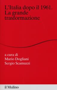 Libro L' Italia dopo il 1961. La grande trasformazione