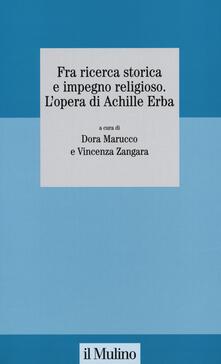 Fra ricerca storica e impegno religioso. Lopera di Achille Erba.pdf