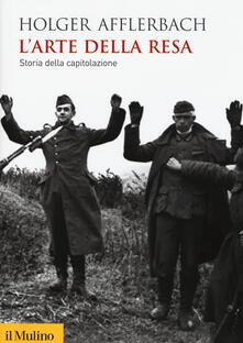 Fondazionesergioperlamusica.it L' arte della resa. Storia della capitolazione Image
