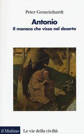 Antonio. Il monaco che visse nel deserto