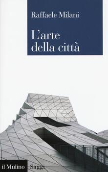 L' arte della città - Raffaele Milani - copertina