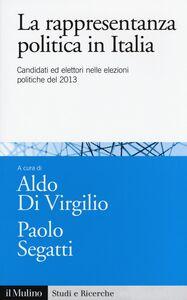 Libro La rappresentanza politica in Italia. Candidati ed elettori nelle elezioni politiche del 2013