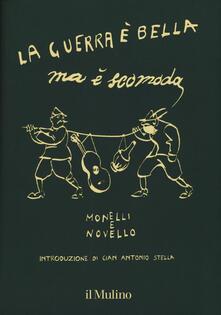 La guerra è bella ma è scomoda - Paolo Monelli,Giuseppe Novello - copertina