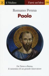 Libro Paolo. Da Tarso a Roma, il cammino di un grande innovatore Romano Penna