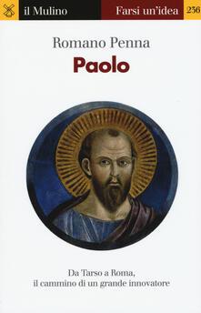 Paolo. Da Tarso a Roma, il cammino di un grande innovatore - Romano Penna - copertina