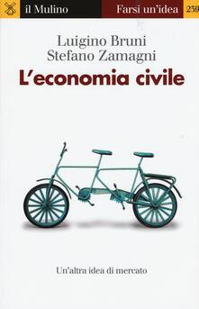 L' economia civile - Luigino Bruni,Stefano Zamagni - copertina
