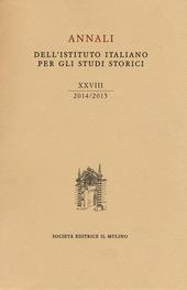Annali dell'Istituto italiano per gli studi storici (2014-2015). Vol. 28