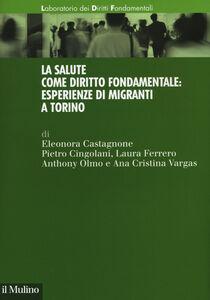 Libro La salute come diritto fondamentale: esperienze di migranti a Torino