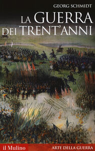 Libro La guerra dei Trent'anni Georg Schmidt