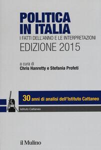Libro Politica in Italia. I fatti dell'anno e le interpretazioni (2015)