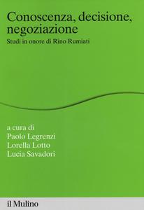 Libro Conoscenza, decisione, negoziazione. Studi in onore di Rino Rumiati