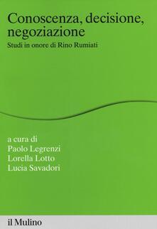 Conoscenza, decisione, negoziazione. Studi in onore di Rino Rumiati - copertina
