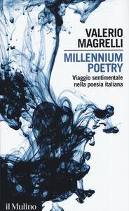 Foto Cover di Millennium poetry. Viaggio sentimentale nella poesia italiana, Libro di Valerio Magrelli, edito da Il Mulino