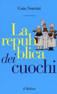 Libro La repubblica dei cuochi Guia Soncini