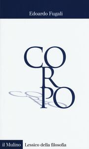 Foto Cover di Corpo, Libro di Edoardo Fugali, edito da Il Mulino