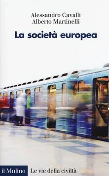 La società europea - Alessandro Cavalli,Alberto Martinelli - copertina