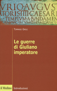 Le Le guerre di Giuliano imperatore - Gnoli Tommaso - wuz.it