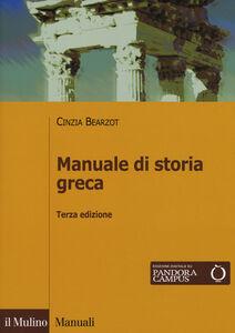 Foto Cover di Manuale di storia greca. Con e-book, Libro di Cinzia Bearzot, edito da Il Mulino