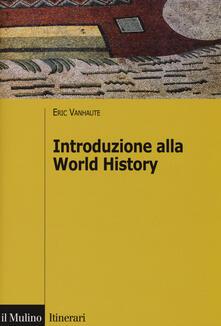 Introduzione alla world history - Eric Vanhaute - copertina