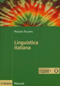 Foto Cover di Linguistica italiana, Libro di Massimo Palermo, edito da Il Mulino