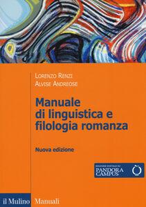 Foto Cover di Manuale di linguistica e filologia romanza. Con e-book, Libro di Lorenzo Renzi,Alvise Andreose, edito da Il Mulino
