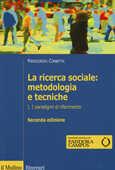 Libro La ricerca sociale: metodologia e tecniche. Vol. 1: I paradigmi di riferimento. Piergiorgio Corbetta