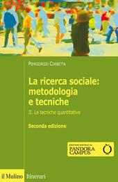 La ricerca sociale: metodologia e tecniche. Vol. 2: Le tecniche quantitative.