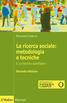 Osteriacasadimare.it La ricerca sociale: metodologia e tecniche. Vol. 2: Le tecniche quantitative. Image